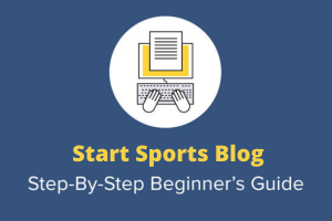 How to Start Sports blog