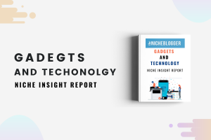 Gadgets and Technology Niche Insights Report